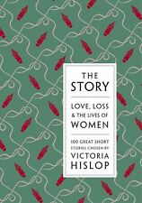 The Story: Love, Loss & The Lives of Women: 100 Great Short Stories,,Excellent B