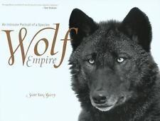 Wolf Empire: An Intimate Portrait Of A Species by Barry, Scott Ian