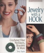 Jewelry with a Hook: Crocheted Fiber Necklaces, Bracelets & More Lark Jewelry B