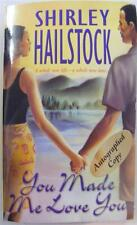 YOU MADE ME LOVE YOU ROMANCE SHIRLEY HAILSTOCK SIGNED AUTHOR AUTOGRAPH BOOK