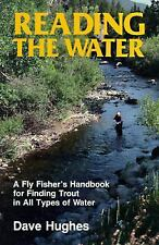 Reading the Water : A Fly Fisher's Handbook for Finding Trout in All Types of...