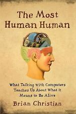 The Most Human Human: What Talking with Computers Teaches Us About Wha-ExLibrary