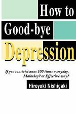 How to Good-bye Depression: If You Constrict Anus 100 Times Everyday. Malarkey?
