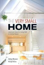 The Very Small Home: Japanese Ideas for Living Well in Limited Space