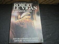 Hervé LE BOTERF: Robert Le Vigan le mal aimé du cinéma