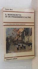 IL MANOSCRITTO DI UN PRIGIONIERO E ALTRO Carlo Bini Cappelli 1978 romanzo libro