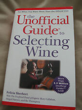 The Unofficial Guide to Selecting Wine 2000 by Sherbert, Felicia 0028636686
