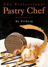 The Professional Pastry Chef by Bo Friberg (1996, Hardcover)