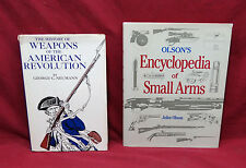 2 Book Lot-Olson's Encyclopedia of Small Arms/History of Weapons of the Am. Rev.