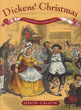 Dickens' Christmas: A Victorian Celebration,Callow, Simon,Good Book mon000004200