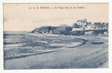 *** G. O. Fouras - La Plage Sud et les Châlets *** SD - CPA 1047