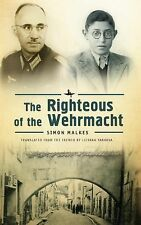 The Righteous of the Wehrmacht by Simon Malkes (2014, Paperback)