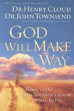 God Will Make a Way What to Do When Don't Know What to Do by Cloud Townsend