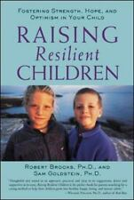 Raising Resilient Children : Fostering Strength, Hope, and Optimism in-ExLibrary