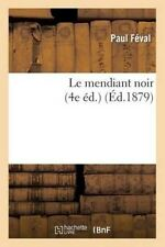 Le Mendiant Noir (4e Ed.) by Paul Feval Paperback Book (French)