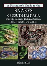 A Naturalist's Guide to the Snakes of Southeast Asia 7 by Indraneil Das...
