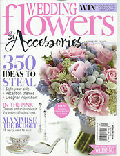 WEDDING FLOWERS & ACCESSORIES,  MARCH / APRIL, 2014  ( 350 IDEAS O STEAL )