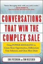 Conversations That Win the Complex Sale:  Using Power Messaging to Create More