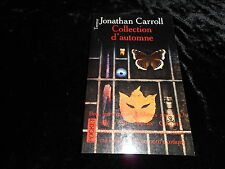 Jonathan Carroll : Collection d'automne (pocket édition 2000 et +)