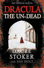 DRACULA THE UN-DEAD DACRE STOKER AND IAN HOLT THE OFFICIAL SEQUEL