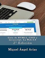 Guía de HTML5, CSS3 y Javascript. la Web 2. 0 : 2ª Edición by Miguel Ángel...