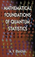Mathematical Foundations of Quantum Statistics (Dover Books on Mathematics), A.