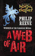A Web of Air (Mortal Engines),Reeve, Philip,New Book mon0000041240