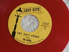 CAPRIS~GOD ONLY KNOWS~RARE RED WAX~THAT'S WHAT YOU'RE DOING TO ME ~ DOO WOP 45