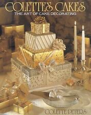 Colette's Cakes: The Art of Cake Decorating, Peters, Colette, 0316702056, Book,