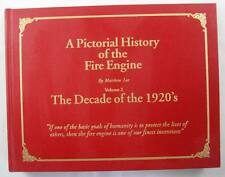 A Pictorial History Of The Fire Engine By Matthew Lee Volume 2 1920's SIGNED