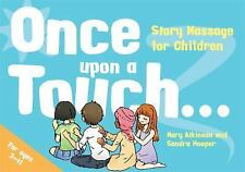 Once upon a Touch... : Story Massage for Children by Mary Atkinson and Sandra...