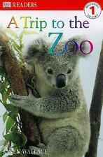 A Trip to the Zoo (DK Readers, Level 1) Wallace, Karen Paperback