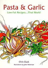 Pasta and Garlic: Low-Fat Recipes..... That Work, Molenaar, John, Gluck, Chris,