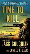Time to Kill: A Sniper Novel (Kyle Swanson Sniper Novels) by Davis, Donald A., C