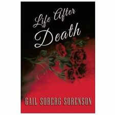 Life After Death, , Soberg -. Sorenson, Gail, New, 2013-10-07,