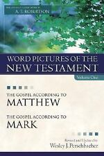 Word Pictures of the New Testament, Vol. 1: The Gospel According to Matthew, th