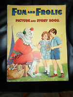RARE Vintage ~ FUN AND FROLIC Piture And Story Book + Illustrated ~ Collectable