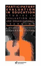 Participatory Evaluation In Education: Studies Of Evaluation Use And Organizatio