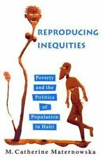 Reproducing Inequities: Poverty and the Politics of Population in Haiti Studies