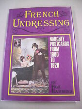 """""""FRENCH UNDRESSING"""" BY PAUL HAMMOND! NAUGHTY POSTCARDS FROM 1900 TO 1920!"""