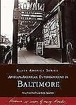 African-American Entertainment in Baltimore (Maryland) (Black America -ExLibrary