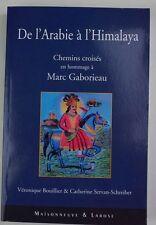 De l'Arabie à l'Himalaya hommage à Marc Gaborieau 2004 V. Bouiller Servan-Schreb