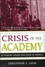 Crisis in the Academy: Rethinking Higher Education in America-ExLibrary