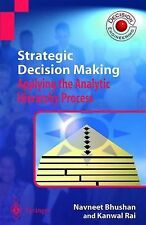 Strategic Decision Making : Applying the Analytic Hierarchy Process by Kanwal...
