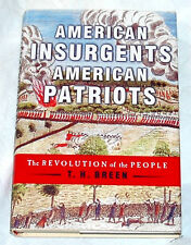 American Insurgents, American Patriots: The Revolution of the People by T Breen