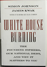 White House Burning: The Founding Fathers, Our National Debt, (Signed copy)