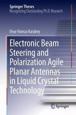 Electronic Beam Steering and Polarization Agile Planar Antennas in Liquid...