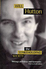 The Stakeholding Society: Writings on Politics and Economics, Will Hutton