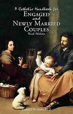 A Catholic Handbook for Engaged and Newly Married Couples, Frederick W. Marks