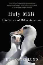 Holy Moli : Albatross and Other Ancestors by Hob Osterlund (2016, Paperback)